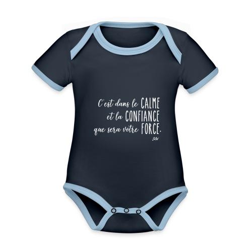 C'est dans le calme et la confiance... - Body Bébé bio contrasté manches courtes
