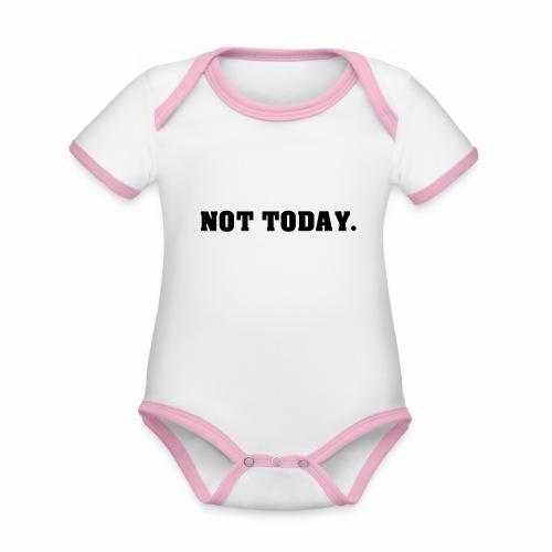 NOT TODAY Spruch Nicht heute, cool, schlicht - Baby Bio-Kurzarm-Kontrastbody
