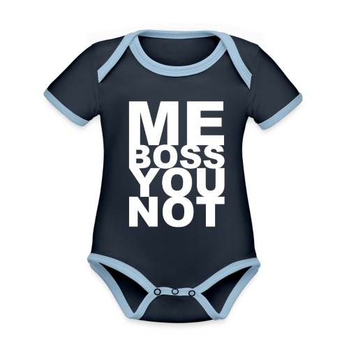 Me Boss You Not - Organic Baby Contrasting Bodysuit