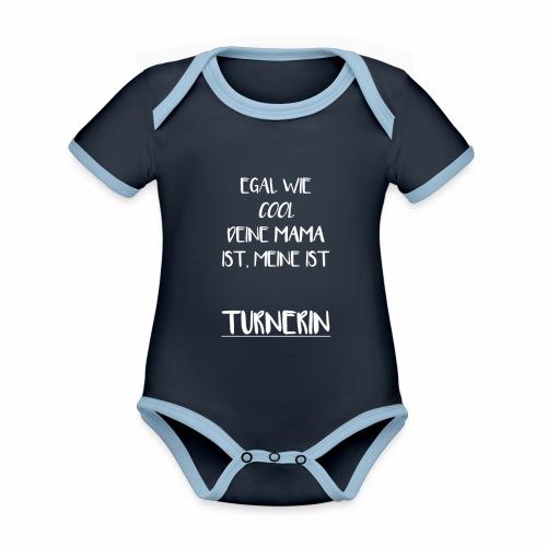 Egal wie cool deine Mama ist, meine ist Turnerin - Baby Bio-Kurzarm-Kontrastbody