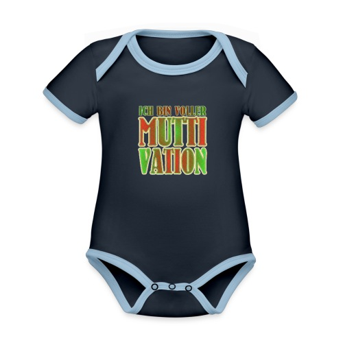 Ich bin voller Muttivation - Mama ist die BESTE - Baby Bio-Kurzarm-Kontrastbody