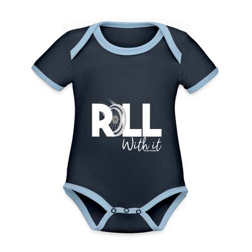 Amy's 'Roll with it' design (white text) - Organic Baby Contrasting Bodysuit