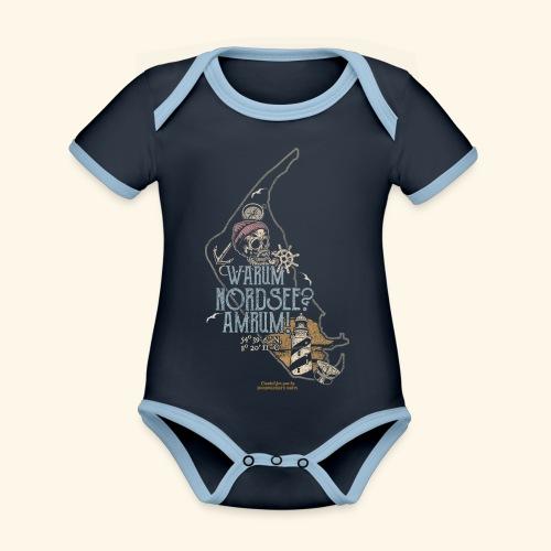 Amrum Spruch Warum Nordsee? Insel Amrum T-Shirt - Baby Bio-Kurzarm-Kontrastbody