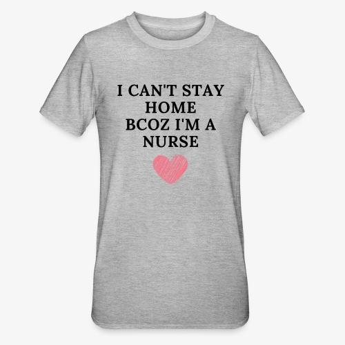 Because I'm Nurse - Unisex polypuuvilla-t-paita