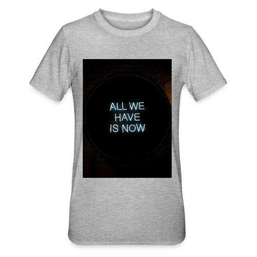 All We Have - Maglietta unisex, mix cotone e poliestere