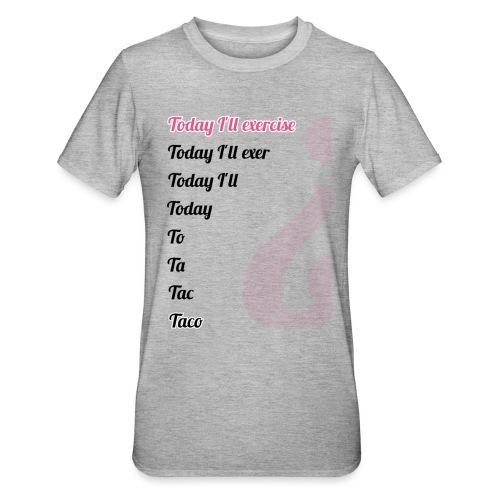 '' TODAY I'LL EXERCISE ... '' - Unisex Polycotton T-Shirt