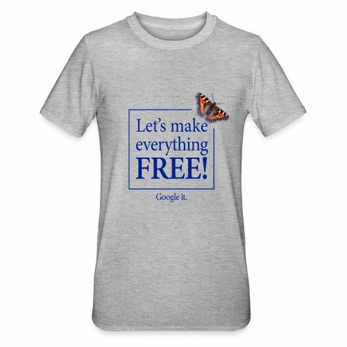letsmakeeverythingfreetshirtfront - Unisex Polycotton T-Shirt