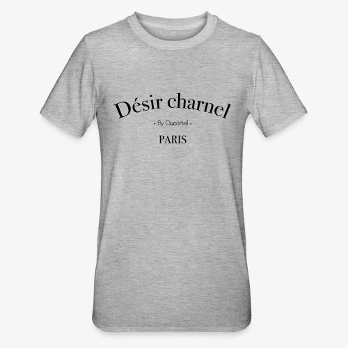 Désir charnel - T-shirt polycoton Unisexe