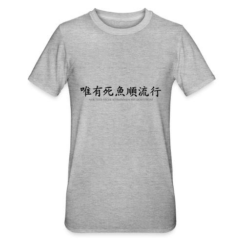 Nur tote Fische schwimmen mit dem Strom - Unisex Polycotton T-Shirt