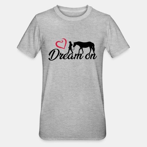 Dream on - Halte an Deinen Träumen fest - Unisex Polycotton T-Shirt