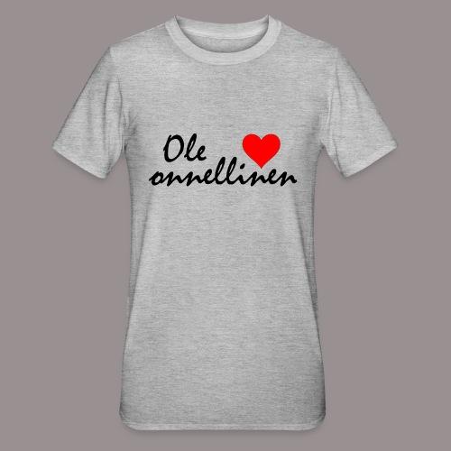Ole onnellinen - Unisex polypuuvilla-t-paita