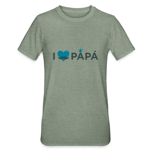 ik hoe van je papa - T-shirt polycoton Unisexe