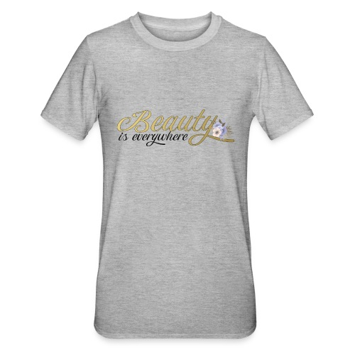 beauty is everywhere - Unisex Polycotton T-Shirt