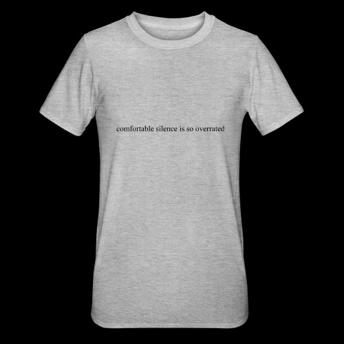 comfortable silence is so overrated - Koszulka unisex z polibawełny