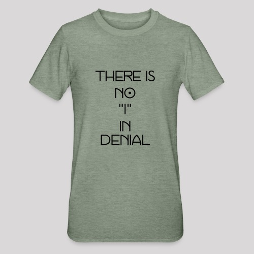 No I in denial - Unisex Polycotton T-shirt
