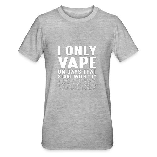 Only vape on.. - Unisex Polycotton T-Shirt