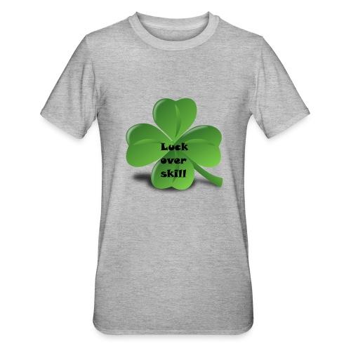 Luck over skill - Unisex Polycotton T-skjorte