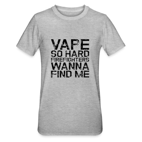 Vape so hard - Unisex Polycotton T-Shirt