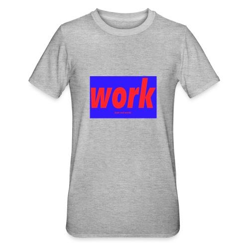 work - Unisex polypuuvilla-t-paita