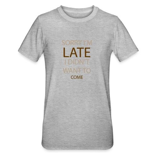 Sorry im late - Unisex polycotton T-shirt