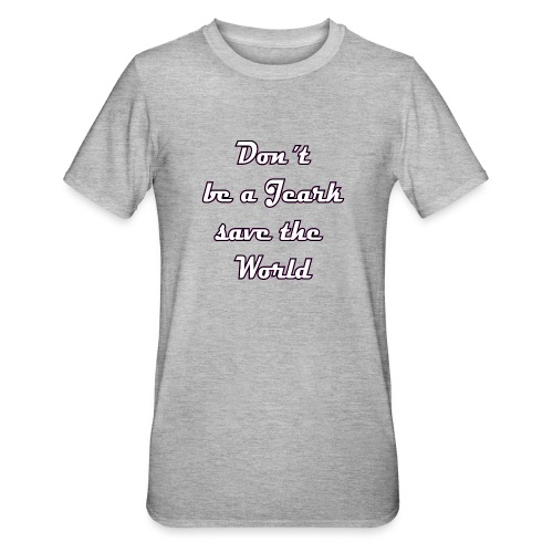 Save the World Jeark - Unisex Polycotton T-Shirt