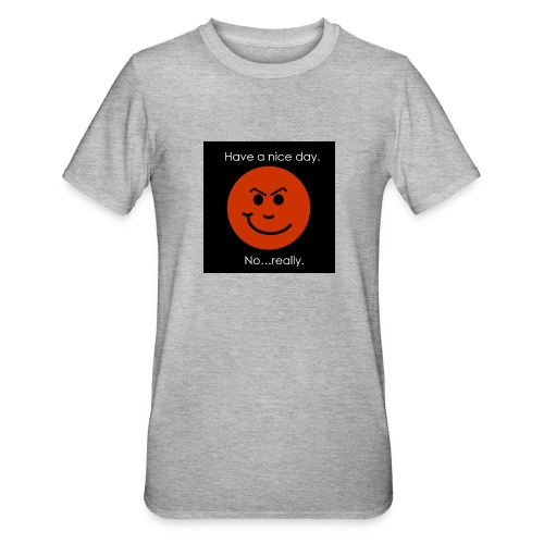 Have a nice day - Unisex polycotton T-shirt