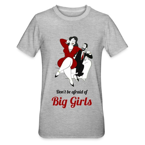 'DO NOT BE AFRAID OR BIG GIRLS' ' - Unisex Polycotton T-Shirt