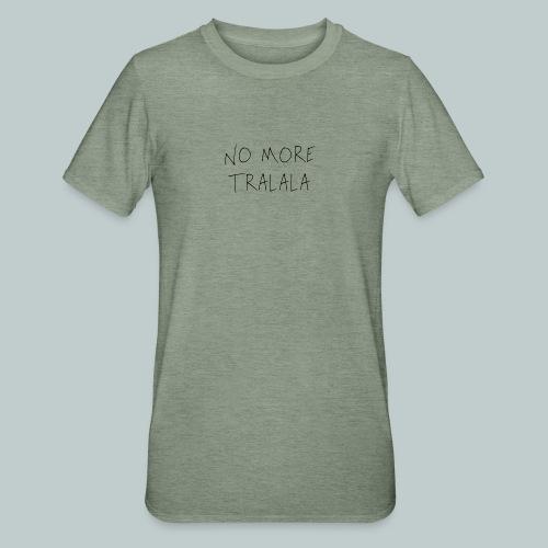 No More Tra La La - Polycotton-T-shirt unisex