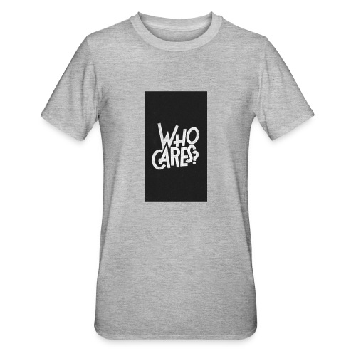 WHO CARES ? - T-shirt polycoton Unisexe