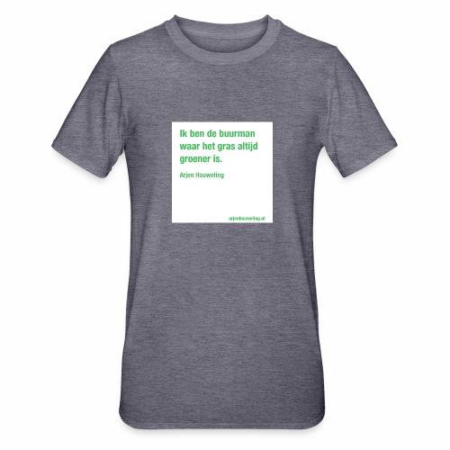 Ik ben de buurman waar het gras altijd groener is - Unisex Polycotton T-shirt