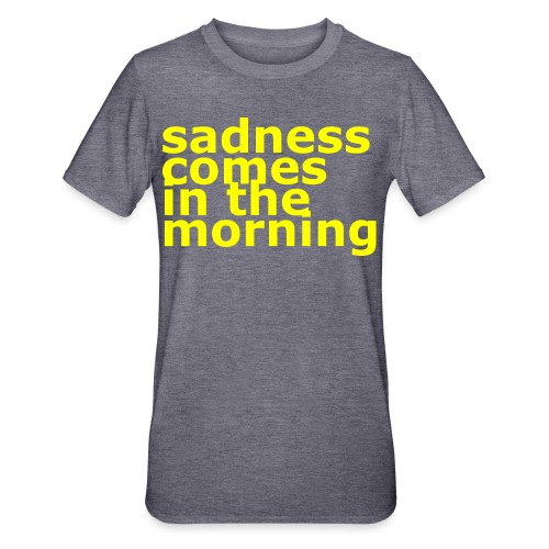 sadness comes in the morning_gelb - Unisex Polycotton T-Shirt