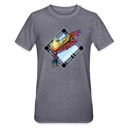 I have a bird - Papagei - Unisex Polycotton T-Shirt