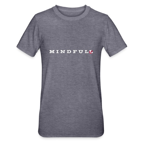 MINDFUL - Unisex Polycotton T-Shirt