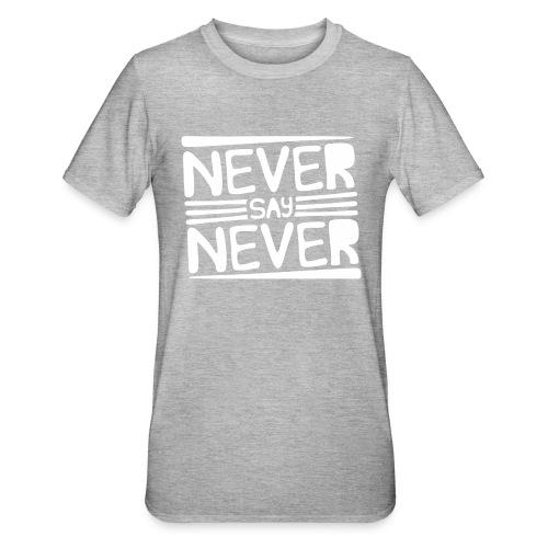 Never Say Never - Camiseta en polialgodón unisex