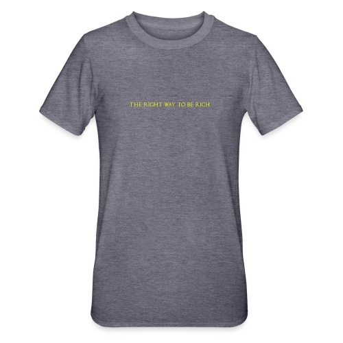 The right way to be rich - T-shirt polycoton Unisexe