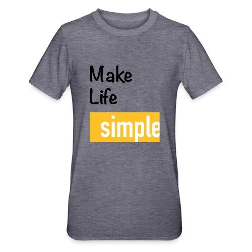 Make Life Simple - T-shirt polycoton Unisexe