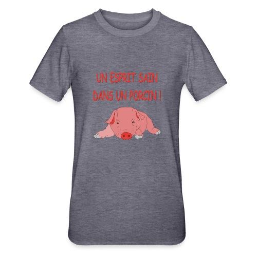 Porcitive Attitude - T-shirt polycoton Unisexe