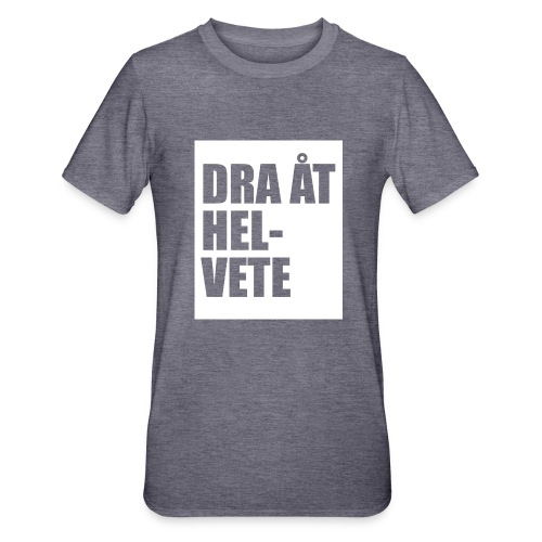 Dra åt helvete - Polycotton-T-shirt unisex