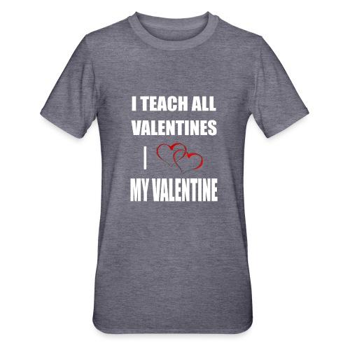 Ich lehre alle Valentines - Ich liebe meine Valen - Unisex Polycotton T-Shirt