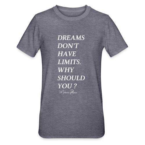 DREAMS DON'T HAVE LIMITS - T-shirt polycoton Unisexe