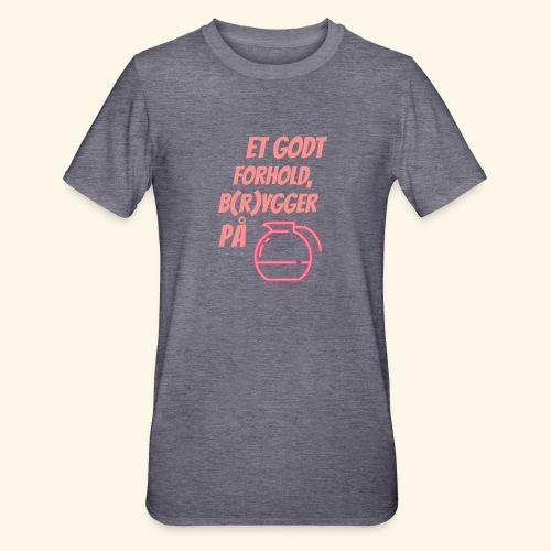 Et godt forhold, b(r)ygger på... - Unisex polycotton T-shirt