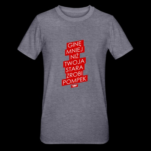 gine mniej - Koszulka unisex z polibawełny