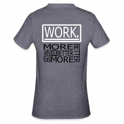 BETTER HARDER MORE - Unisex Polycotton T-shirt