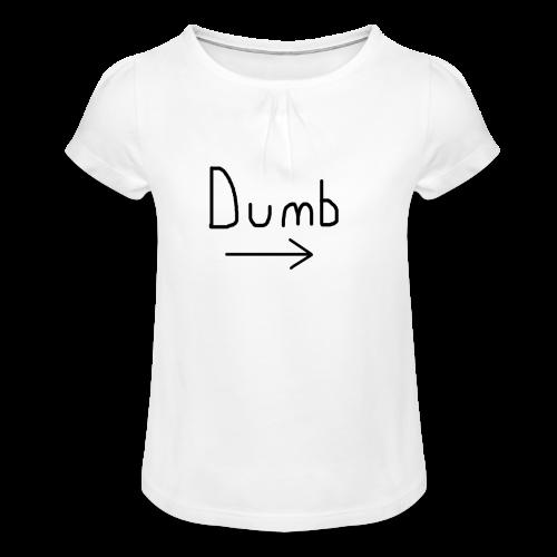 Dumb -> T-shirt - Girl's T-shirt with Ruffles
