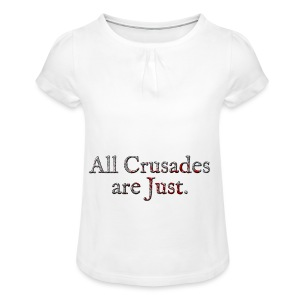 All Crusades Are Just. Alt.2 - Girl's T-shirt with Ruffles