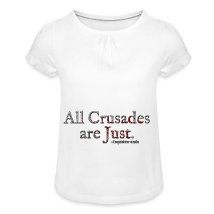 All Crusades Are Just. Alt.1 - Girl's T-shirt with Ruffles