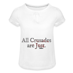 All Crusades Are Just. - Girl's T-shirt with Ruffles