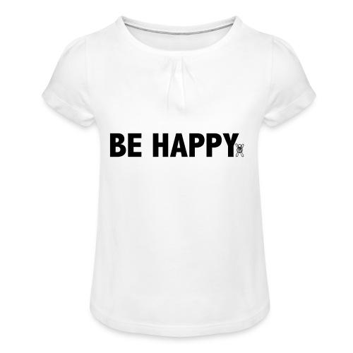 Be Happy - Meisjes-T-shirt met plooien