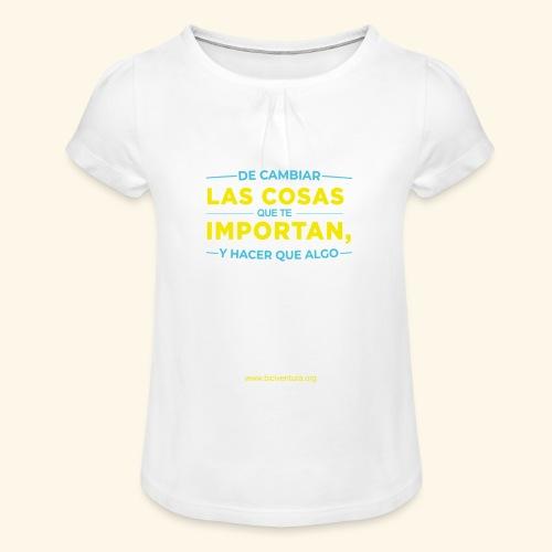 Cambia las cosas - Camiseta para niña con drapeado