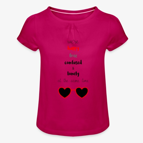Happy Free Confused & Lonely - Girl's T-Shirt with Ruffles